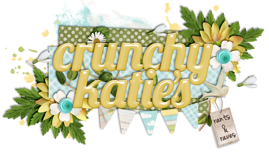 Crunchy Katie's Rants and Raves