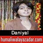 http://www.humaliwalayazadar.com/2015/04/daniyal-manqabat-2015.html