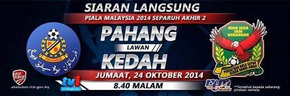 Keputusan Pahang Vs Kedah Semi Piala Malaysia 24 Oktober 2014