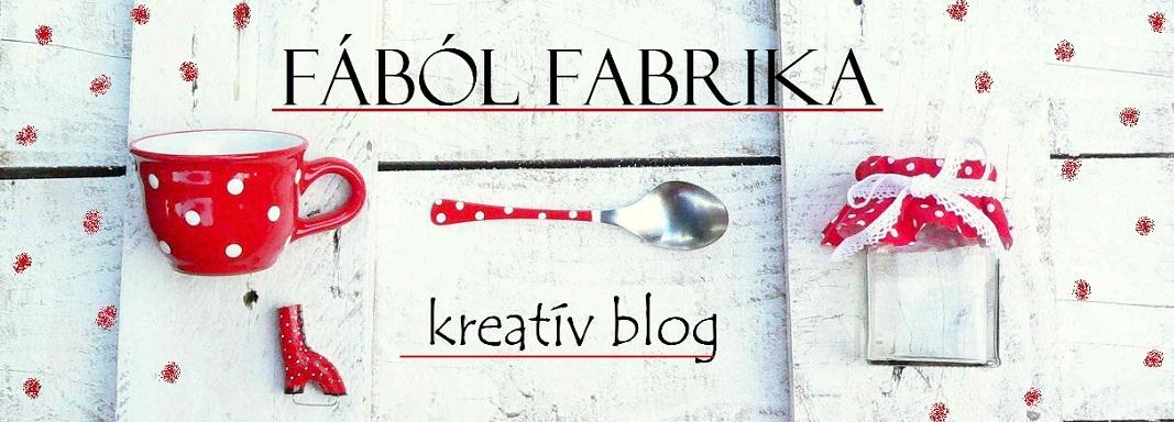 FÁBÓL FABRIKA, kreatív blog