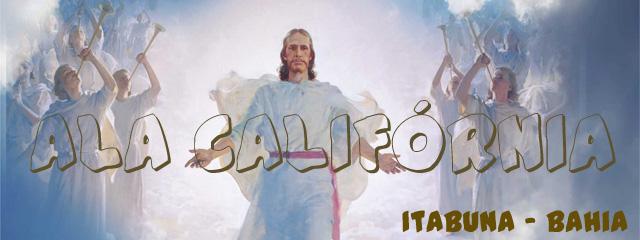 ALA CALIFÓRNIA - ESTACA ITABUNA - BAHIA