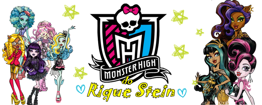 Monster High do Rique Stein