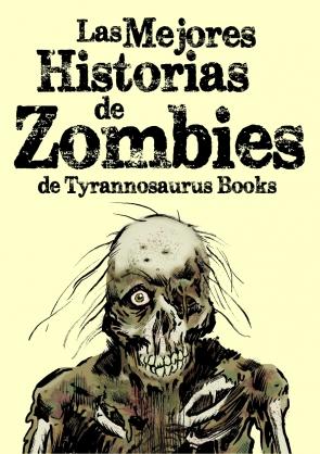 Las mejores historias de zombis de Tyrannosaurus Books
