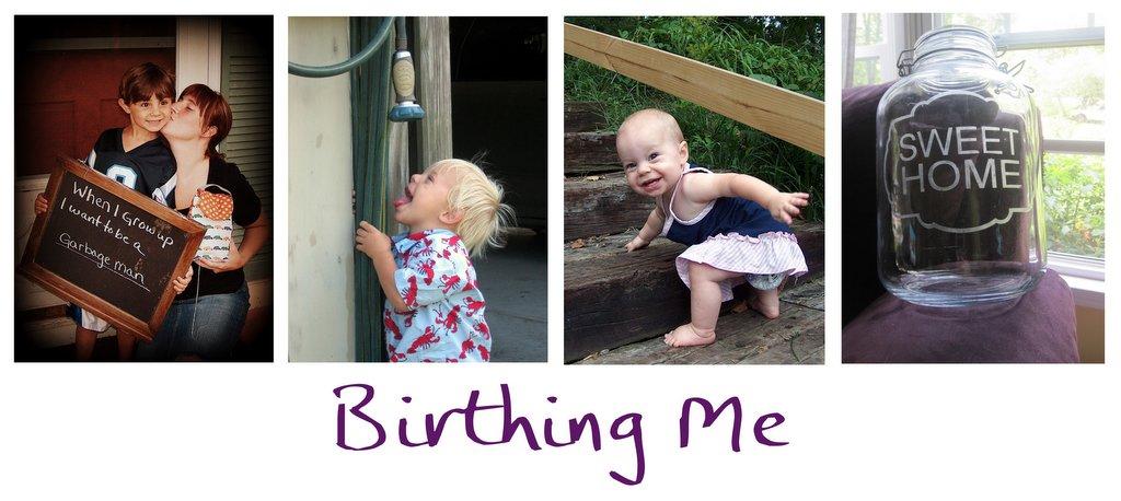 Birthing Me