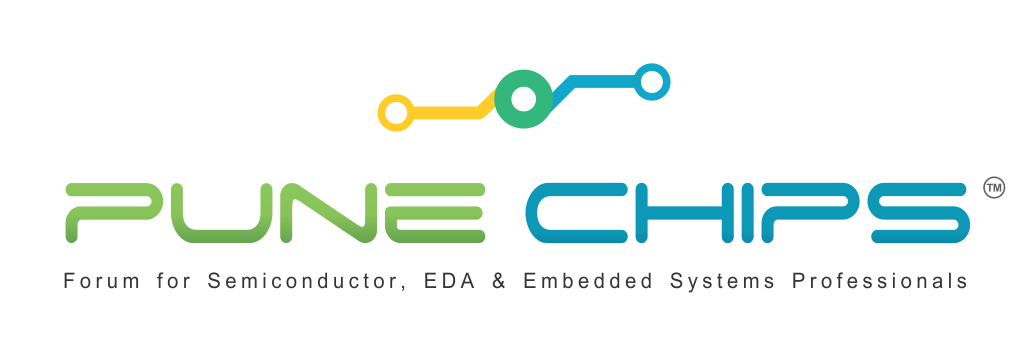 Pune's Forum For Semiconductor, EDA & Embedded Systems Professionals