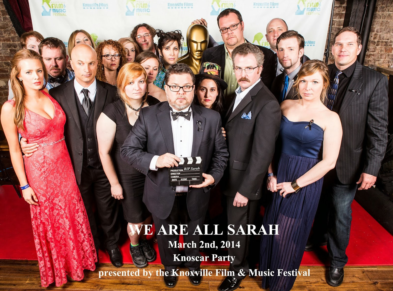 RIP Sarah #ripsarah We are all Sarah #WeAreAllSarah, 2014 Knoscar Party hosted by Knoxville Films, Knoxville Film and Music Festival
