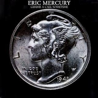 Eric Mercury - 1981 Gimme A Call Sometime
