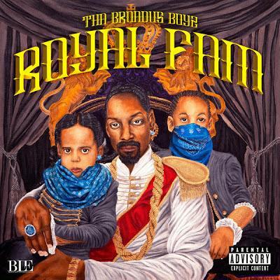 Tha Broadus Boyz (Snoop Dogg & His 2 Sons) - Royal Fam Cover
