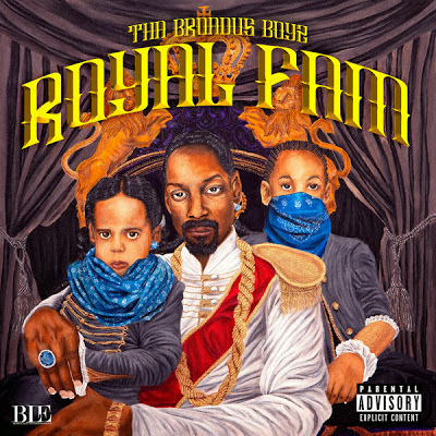 Tha Broadus Boyz (Snoop Dogg & His 2 Sons) - Royal Fam Cover