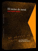 El inciso de metal. Libro de poemas donde lo humano juega a traspasar sus fronteras.