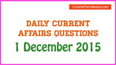 Current Affairs 1 December 2015