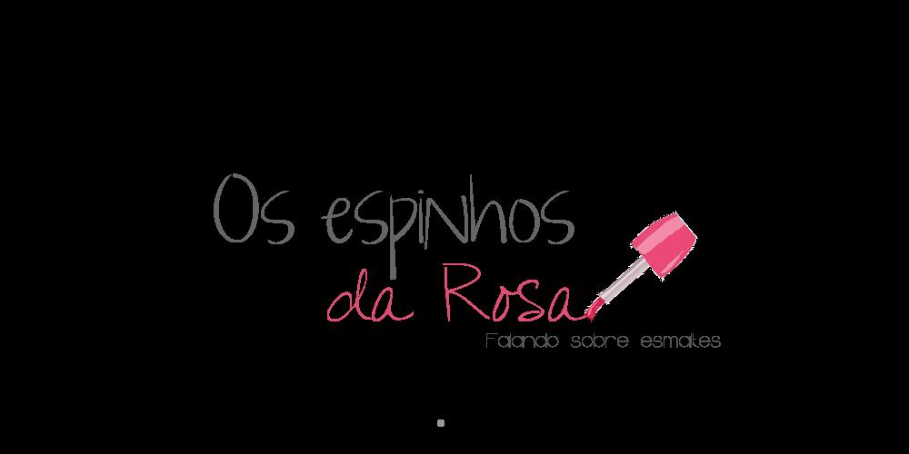 Os Espinhos da ROSA!