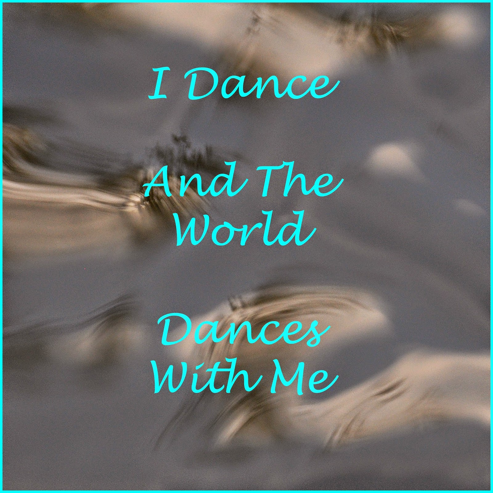 I dance and the world dances with me affirmation card