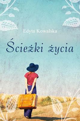 """""""Ścieżki życia"""" – Edyta Kowalska"""