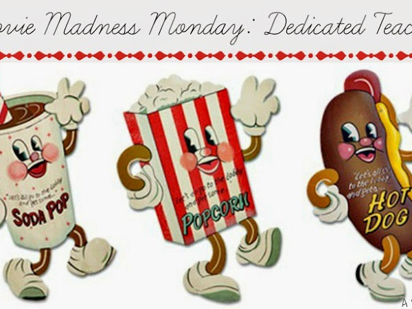 Movie Madness Monday: Dedicated Teachers