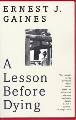 A Lesson Before Dying by Ernest J. Gaines.