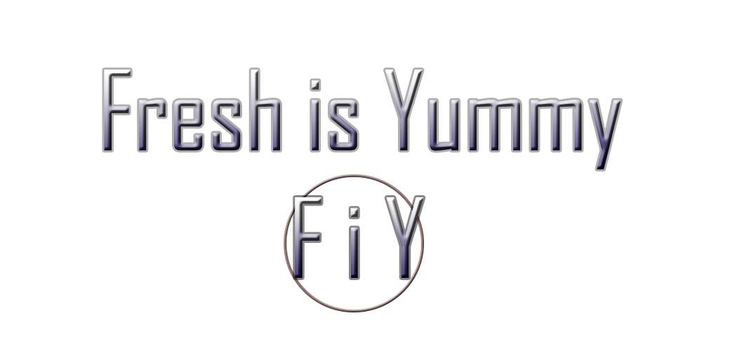 Fresh Is Yummy