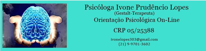 Psicóloga Ivone Prudêncio ( Gestalt-terapeuta ) CRP 05/25388