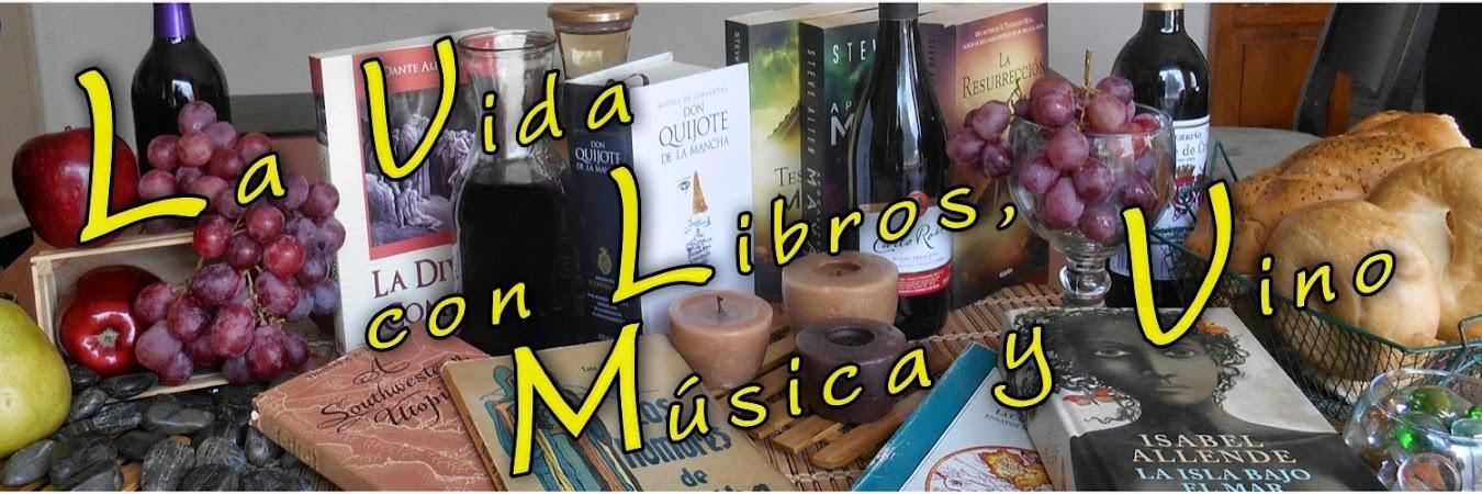 La Vida con Libros, Música y Vino