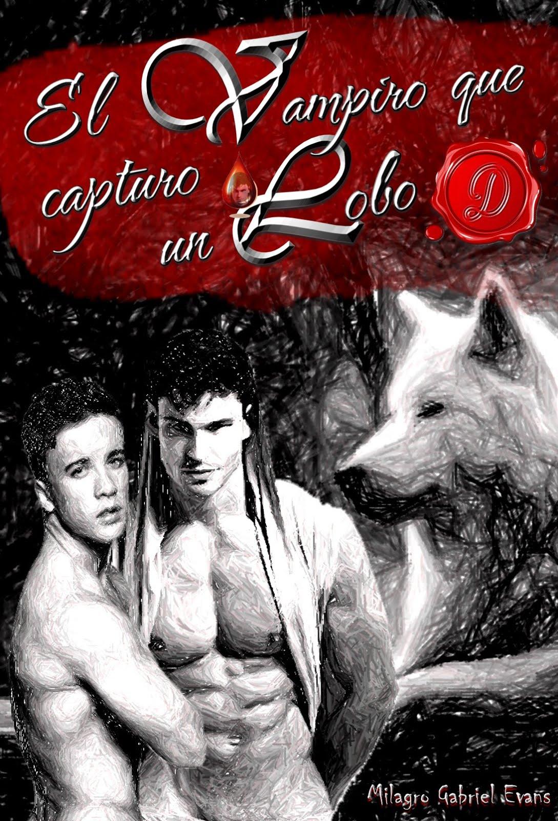 III Libro: El  vampiro que capturo un lobo
