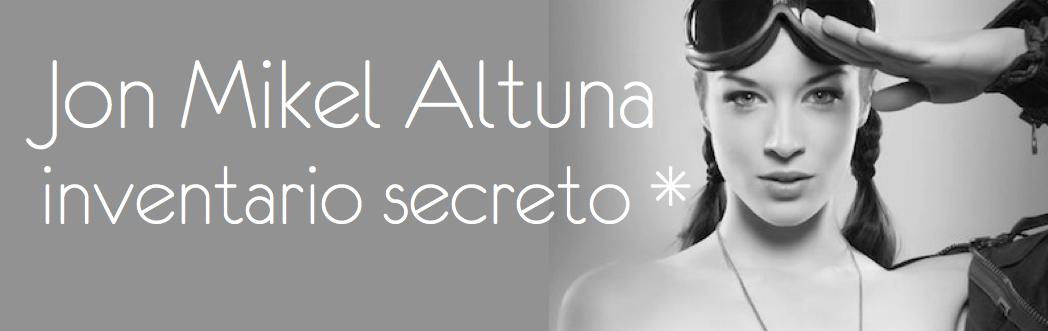 Jon Mikel Altuna * INVENTARIO SECRETO