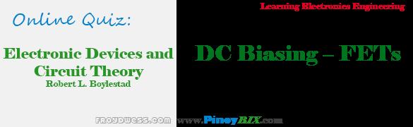 Practice Quiz in DC Biasing – FETs