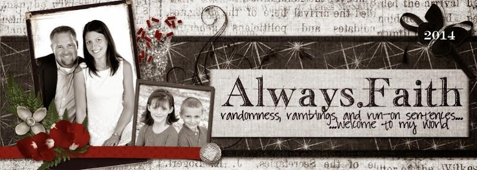 Always Faith  -- The Blog