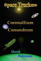 Space Truckers:Conorallium Conundrum  by David Robinson