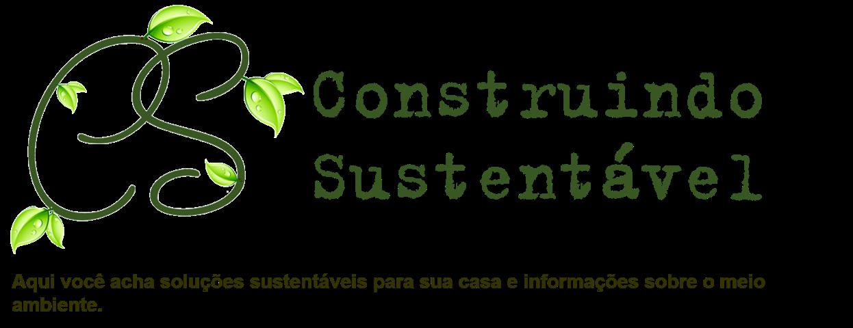 Construindo o Sustentável