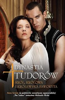 Dynastia Tudorów. Król, królowa i królewska faworyta