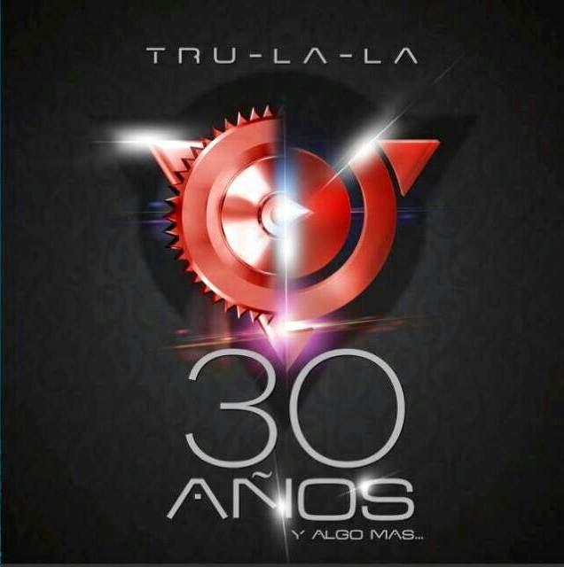 Trulala - 30 Años y Algo Mas... (2014)