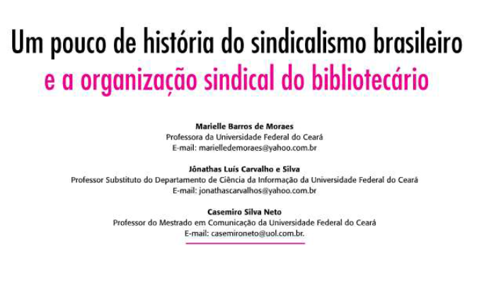 http://pt.slideshare.net/marielledemoraes/sindicalismo-do-bibliotecrio?utm_campaign=upload_digest&utm_medium=ssemail&utm_source=slideshow&from=fblanding