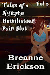 Tales Of A Nympho Humiliation Pain Slut Volume 2