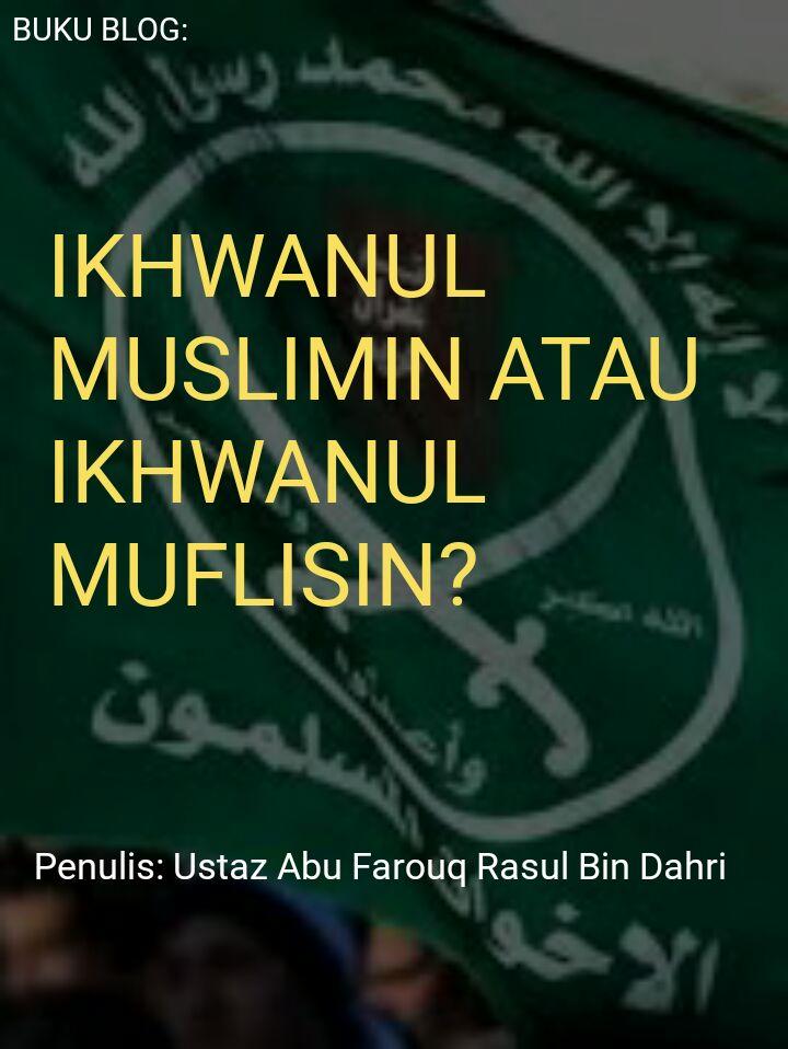 BUKU BLOG: IKHWANUL MUSLIMIN DAN IKHWANUL MUFLISIN