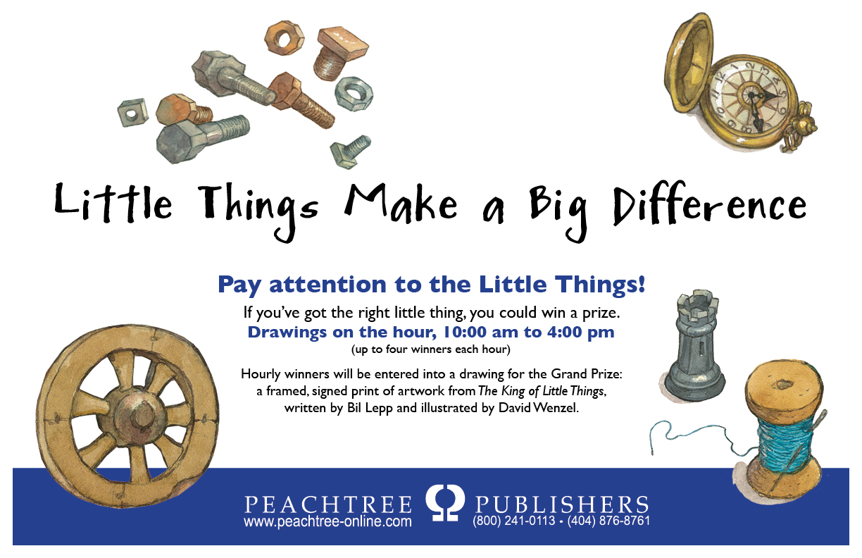 the world of peachtree publishers little things make a big difference stop by for a chance to win prizes and enter for our grand prize on thursday booth 631 from 10 a m 4 p m