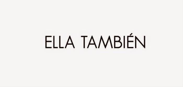 //ELLA TAMBIÉN//