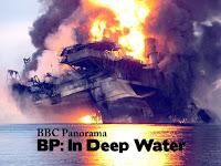 http://1.bp.blogspot.com/-Ydly8q1seeo/TWA5-YsM4bI/AAAAAAAAA-w/9yYeZtkxb4U/s1600/BBC+Panorama+BP+In+Deep+Water+%25282010%2529.jpg