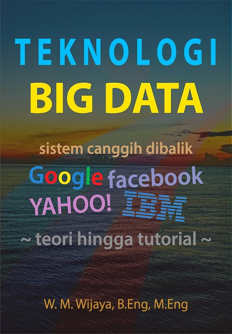 Teknologi Big Data: Sistem Canggih dibalik Google Yahoo! Facebook IBM