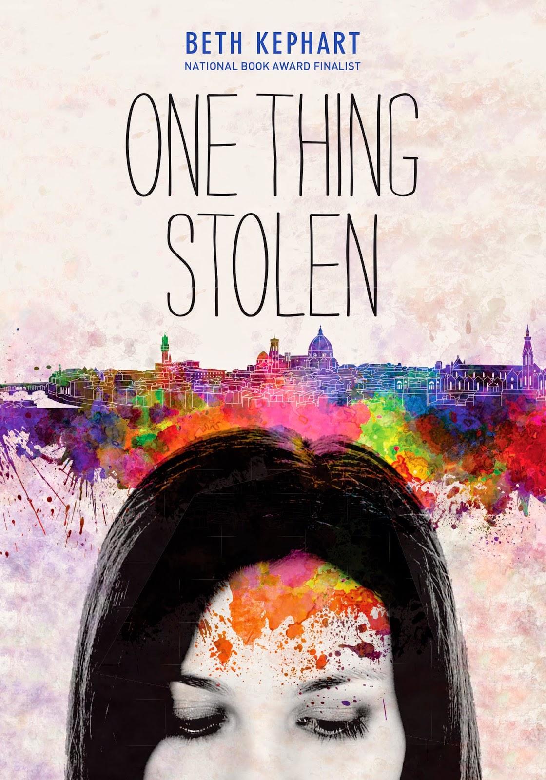 ONE THING STOLEN Beth Kephart Chronicle Books