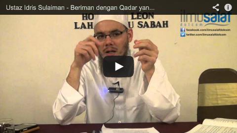Ustaz Idris Sulaiman – Beriman dengan Qadar yang Baik & Buruk