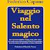 Federico Capone, Viaggio Nel Salento Magico, Capone Editore 2013, pp. 144, Euro 10,00