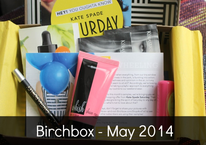 Birchbox May 2014 Review & Unboxing