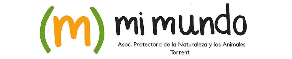 """ASOCIACIÓN PROTECTORA DE LA NATURALEZA Y LOS ANIMALES       """"MI MUNDO"""", TORRENT"""