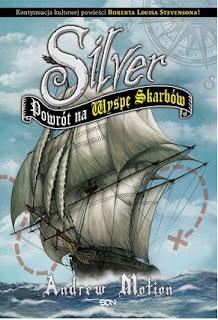 """""""Silver. Powrót na Wyspę Skarbów"""" Andrew Motion - recenzja"""