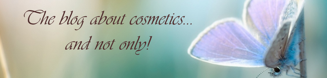 The blog about cosmetics...and not only!