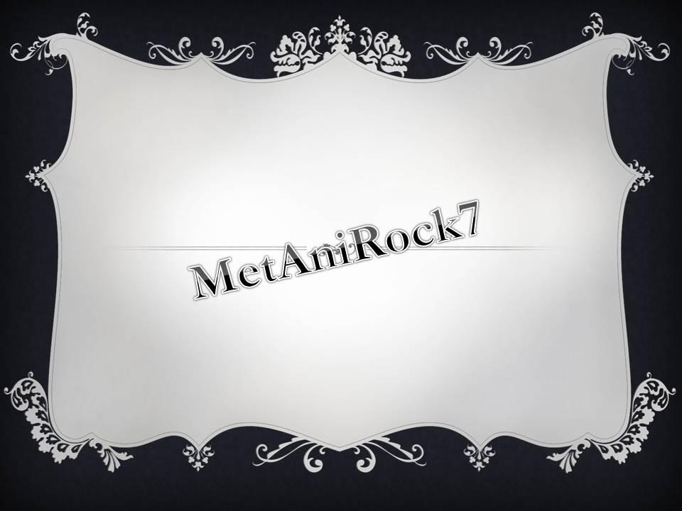 MetAniRock7