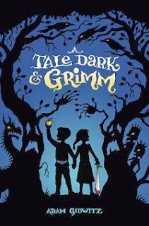 bookcover of A TALE DARK and GRIMM by Adam Gidwitz