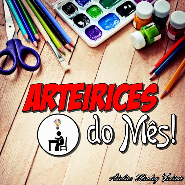 artes, artesanato, crafts, handmade, arteirices, atelier wesley felicio, eu que fiz, diy, pap, tutorial, faça você mesmo, passo a passo