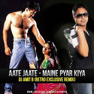 Aate+Jaate-Maine+Pyar+Kiya-DJ+AMIT+B+Remix