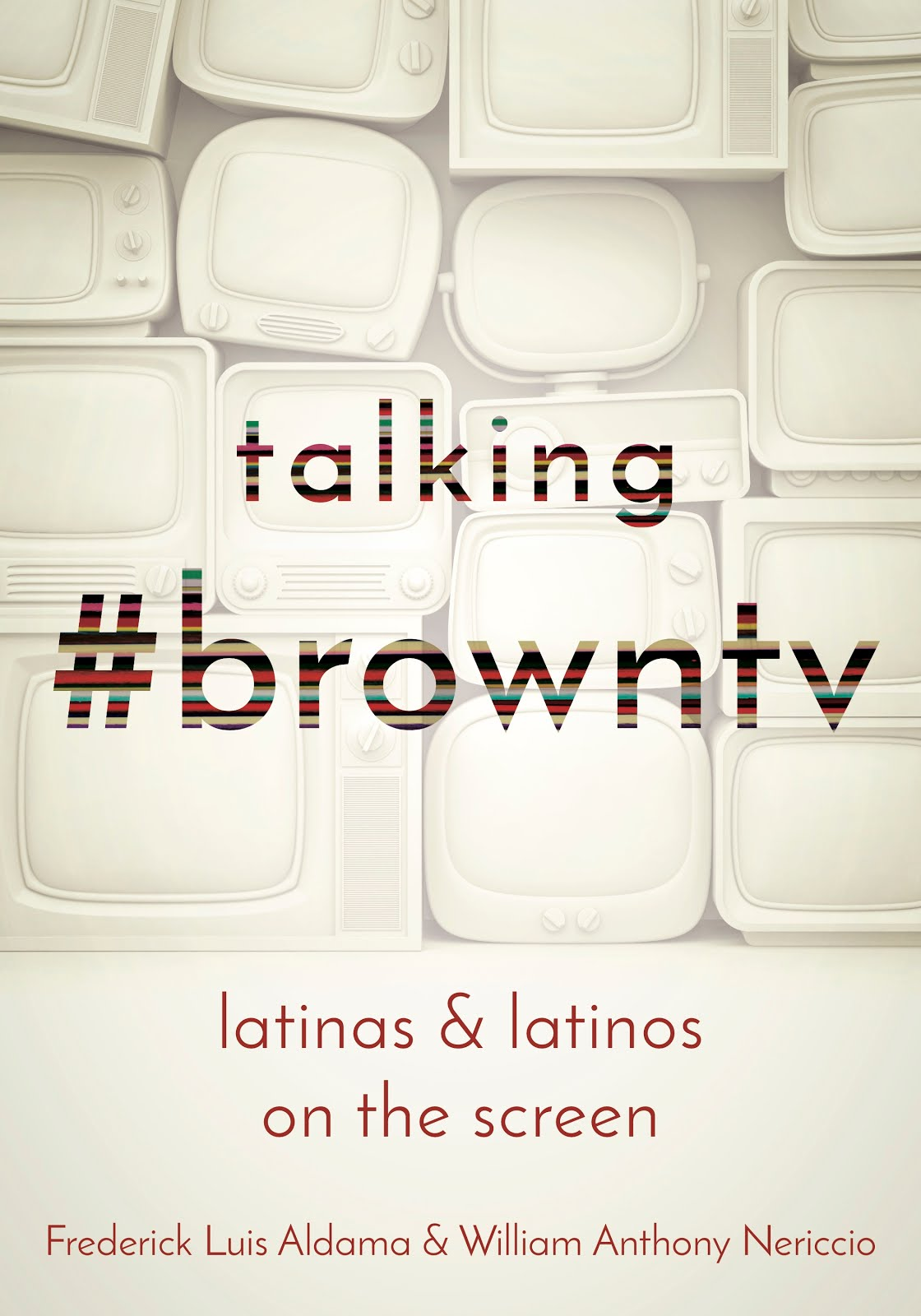 Talking #BrownTV: Latinas and Latinos on the Screen